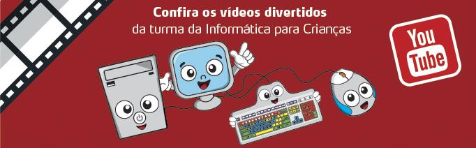 Confira os vídeos divertidos da turma da informática para Crianças